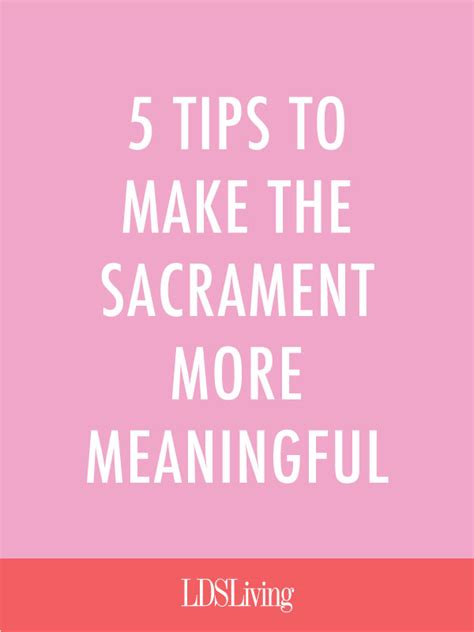5 Tips To Make More 5 Tips To Make The Sacrament More Meaningful Lds Living