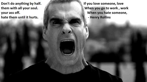 henry rollins quotes henry rollins s quotes and not much sualci quotes