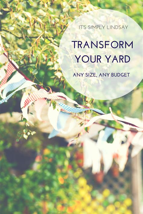 transform your backyard transform your yard it s simply lindsay