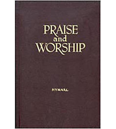 dear worshiper the of praise and worship books praise and worship hymnal maroon lillenas publishing
