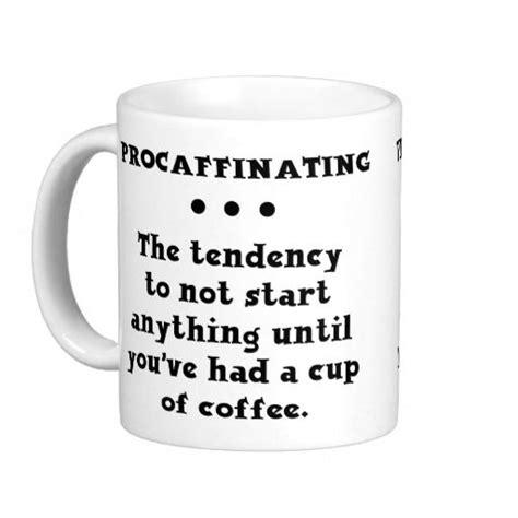 funny coffee mug procaffinating funny coffee mug