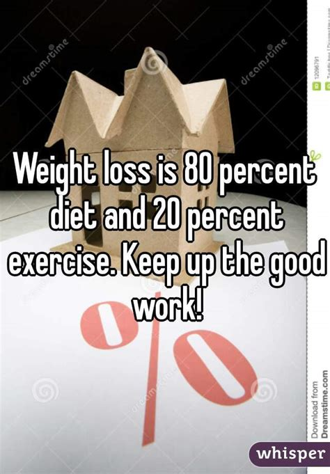 weight loss 80 percent diet weight loss is 80 percent diet and 20 percent exercise