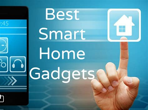 home gadget best smart home gadgets getdatgadget