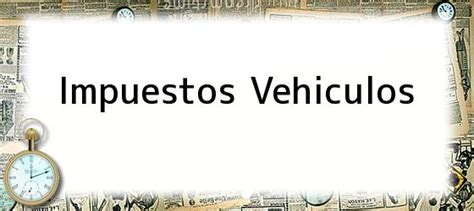 impuesto de vehculos 2016 finanzas personales impuestos vehiculos 2016 cundinamarca liquidacion