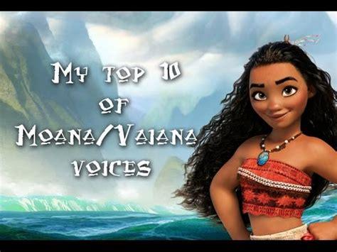 moana best my top 10 of moana vaiana voices