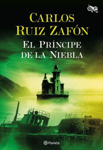 libro niebla el pr 237 ncipe de la niebla by carlos ruiz zaf 243 n nook book ebook barnes noble 174