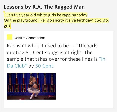 ra the rugged lessons even five year white be rapping today on lessons
