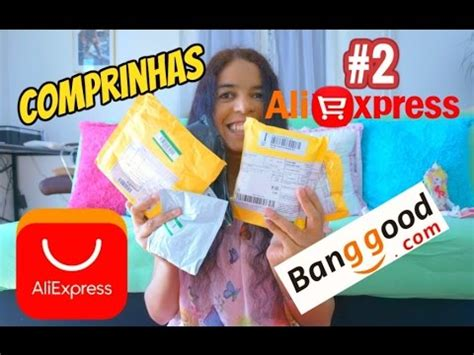 aliexpress vs banggood 2china comprinhas no aliexpress banggood youtube