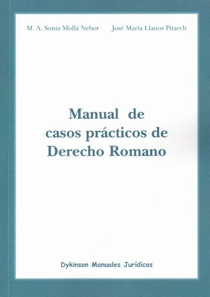 casos practicos derecho romano librer 237 a dykinson manual de casos pr 225 cticos de derecho