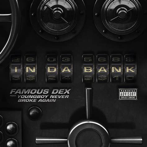 da bank dex in da bank ft youngboy never again