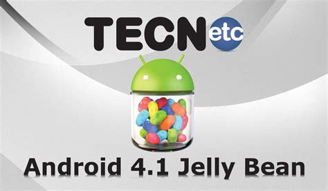 android 4 1 jelly bean android 4 1 jelly bean conhe 231 a as novidades