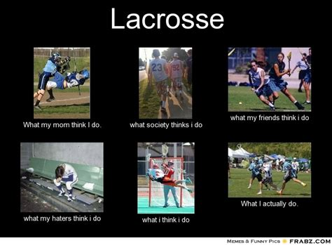 Lacrosse Memes - lacrosse meme generator what i do