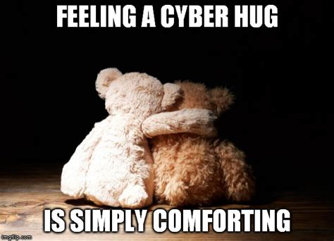 how to give a comforting hug hug memes feeling a cyber hug is simply conforting picsmine