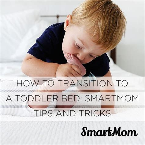 how to transition to toddler bed how to transition to a toddler bed smartmom tips and