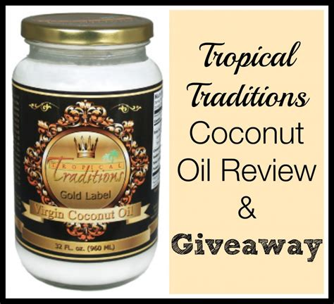 Coconut Oil Giveaway - tropical traditions coconut oil review and giveaway natural chow