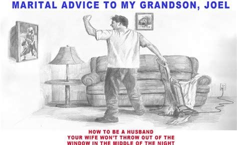 marital advice to my grandson joel how to be a husband your won t throw out of the window in the middle of the books marital advice to my grandson joel