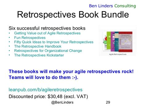 improving agile retrospectives helping teams become more efficient books valuable agile retrospectives ben linders
