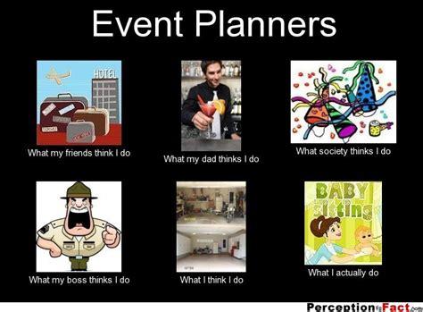 what my friends think i do template event planners what think i do what i really
