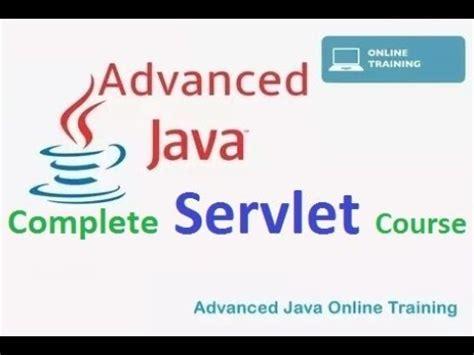 tutorial java advanced 1 advanced java servlet tutorial introduction adv java
