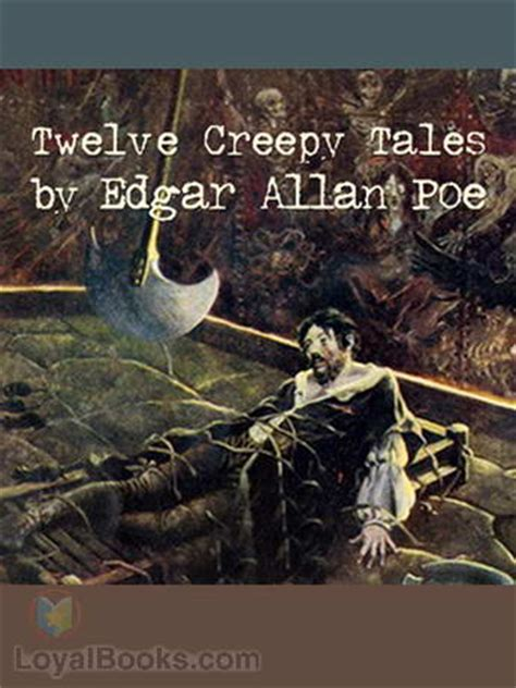 edgar allan poe picture book 12 creepy tales by edgar allan poe free at loyal books