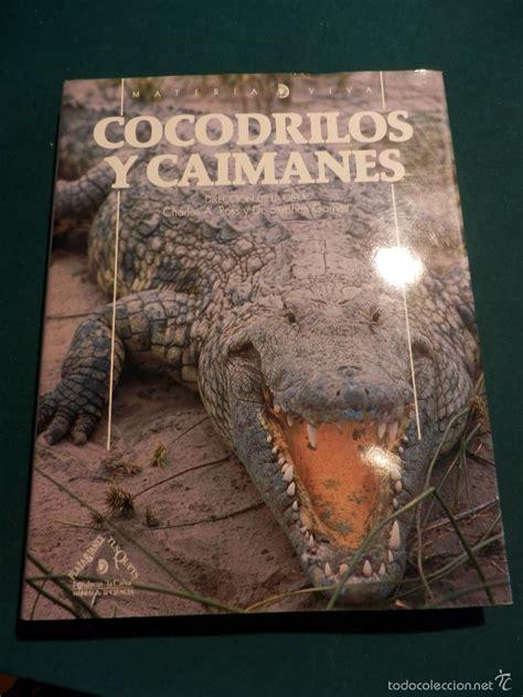 libro policias ladrones y cocodrilos cocodrilos y caimanes materia viva n 186 9 libr comprar libros de biolog 237 a y bot 225 nica en