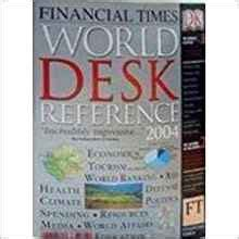 World Desk Reference by Quot Financial Times Quot World Desk Reference 2004 Financial