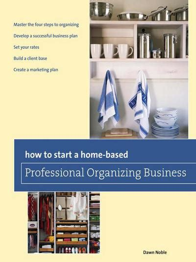 How To Start A Gift Card Buying Business - how to start a home based professional organizing business by dawn noble ebook