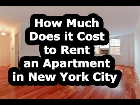 how much do apartments cost how much does it cost to rent an apartment in nyc youtube