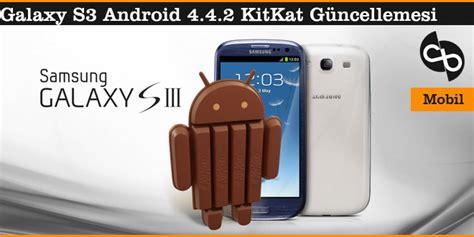 Samsung S3 Kitkat galaxy s3 android 4 4 2 kitkat g 252 ncellemesi cihan