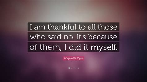 wayne  dyer quote   thankful