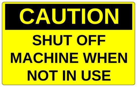 Caution Shut Off Machine When Not In Use Label Templates Warning Labels Ol131 Caution Label Template