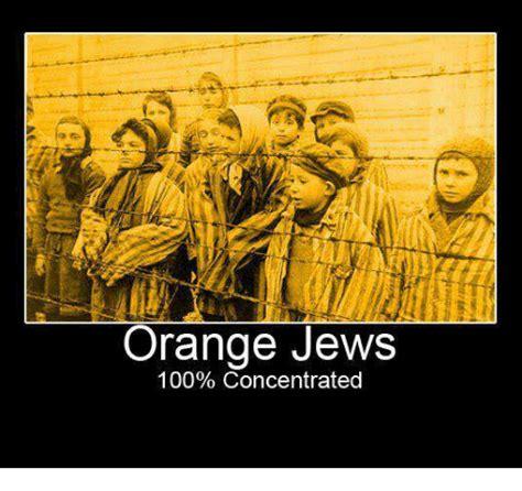 Orange Jews Meme - orange jews 100 concentrated meme on sizzle