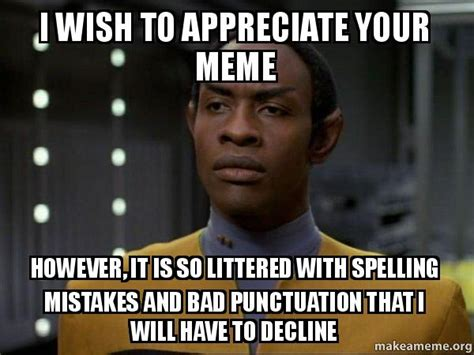 Build Your Meme - i wish to appreciate your meme however it is so littered