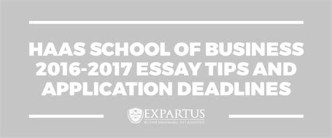 Mba Haas Deadline by Haas School Of Business 2016 2017 Essay Tips
