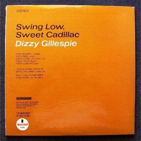 dizzy gillespie swing low sweet cadillac swing low sweet cadillac by dizzy gillespie lp with