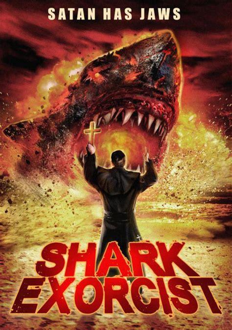 Film Shark Exorcist | shark exorcist quand les dents de la mer rencontre l