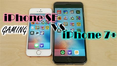 iphone se vs iphone 7 plus ios 10 2 1 gaming