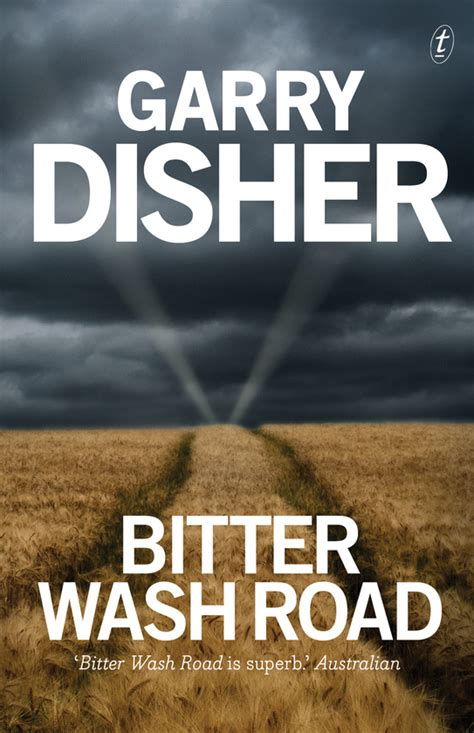 the road to bittersweet books bitter wash road book by garry disher text publishing