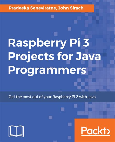 the raspberry pi 3 project book more project ideas with step by step configuration guides and programming exles in python and node js books raspberry pi 3 projects for java programmers pdf ebook