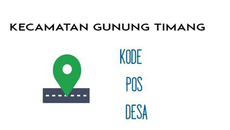 kode pos  desa kecamatan gunung timang muara teweh info