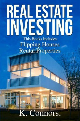real estate investing flipping houses real estate investing 2 manuscripts quot flipping houses quot and quot rental properties