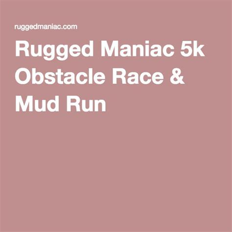 rugged maniac 5k obstacle race 25 best ideas about rugged maniac on obstacle races obstacle course and
