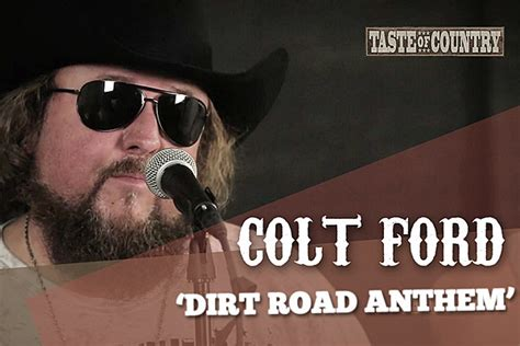 Dirt Road Anthem Colt Ford by Colt Ford Performs Intimate Version Of Dirt Road Anthem