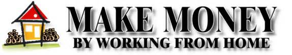 how to make money working from home how can i work at home and make money learn to earn with bob