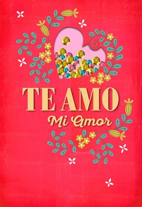 Te Amo, Mi Amor Spanish Language Love Card   Greeting