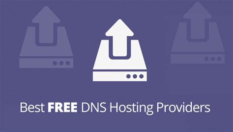 best dns free dns hosting providers with high and premium quality