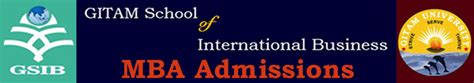 Business School Mba Dates by Gitam School Of International Business Mba Admissions 2018