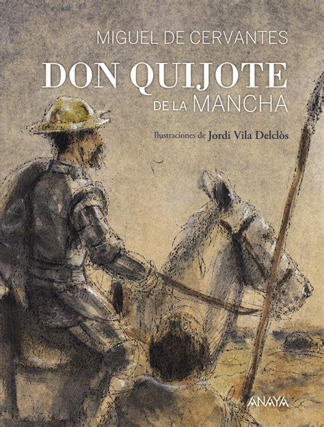 libro don quijote de la don quijote de la mancha anaya infantil y juvenil