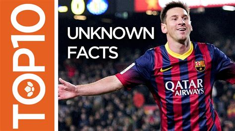 lionel messi biography facts lionel messi top 10 unknown facts youtube