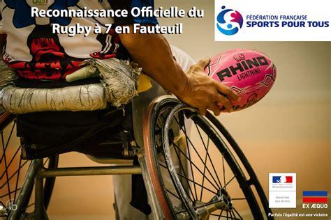 rugby 7 fauteuil le rugby 224 7 en fauteuil int 232 gre l offre de la f 233 d 233 ration